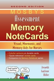 Mosby's Assessment Memory NoteCards - Visual, Mnemonic, and Memory Aids for Nurses ebook by JoAnn Zerwekh,Jo Carol Claborn