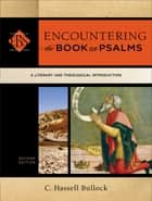 Encountering the Book of Psalms (Encountering Biblical Studies) - A Literary and Theological Introduction 電子書 by C. Hassell Bullock, Walter Elwell