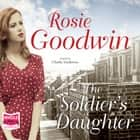 The Soldier's Daughter 有聲書 by Rosie Goodwin
