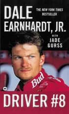 Driver #8 ebook by Dale Earnhardt, Jade Gurss