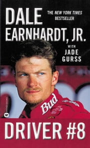 Driver #8 ebook by Dale Earnhardt,Jade Gurss