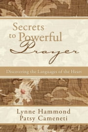 Secrets to Powerful Prayer ebook by Lynne Hammond,Patsy Cameneti