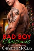 Bad Boy Christmas: Box Set ebook by Cheyenne McCray, Jaymie Holland