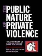 The Public Nature of Private Violence ebook by Martha Albertson Fineman