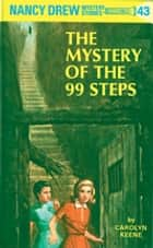 Nancy Drew 43: The Mystery of the 99 Steps ebook by Carolyn Keene