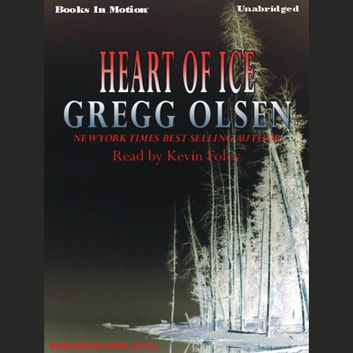 Heart Of Ice audiobook by Gregg Olsen
