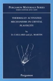 Thermally Activated Mechanisms in Crystal Plasticity ebook by