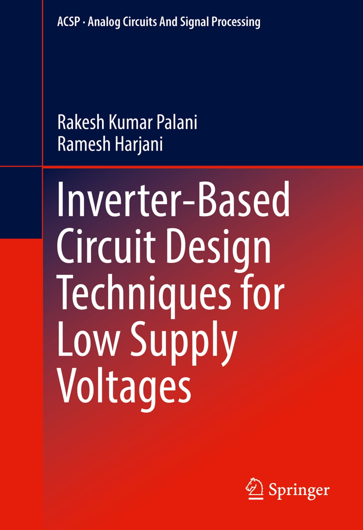 Inverter Based Circuit Design Techniques For Low Supply Voltages Ebook By Rakesh Kumar Palani 9783319466286 Rakuten Kobo