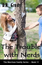 The Trouble with Nerds ebook by D.R. Grady