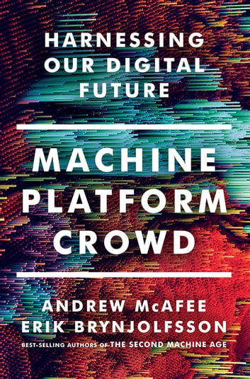 Machine platform crowd harnessing our digital future ebook by machine platform crowd harnessing our digital future ebook by andrew mcafeeerik fandeluxe PDF