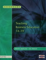 Teaching Business Education 14-19 ebook by Martin Jephcote,Ian Abbott