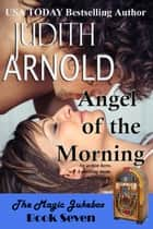 Angel of the Morning - An action hero. A working mom. A magic song. ebook by Judith Arnold