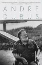 Meditations from a Movable Chair eBook by Andre Dubus