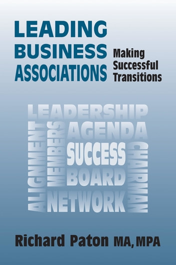 Leading Business Associations - Making Successful Transitions ebook by Richard Paton