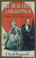 The Beautiful and the Damned (Illustrated + Audiobook Download Link + Active TOC) ebook by F. Scott Fitzgerald