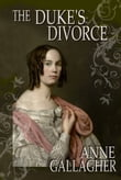 The Duke's Divorce (The Reluctant Grooms Series Volume IV)