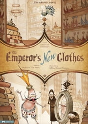 The Emperor's New Clothes: The Graphic Novel: The Graphic Novel ebook by Andersen, Hans C