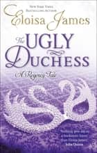 The Ugly Duchess - Number 4 in series ebook by Eloisa James