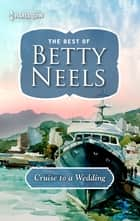 Cruise to a Wedding eBook by Betty Neels