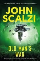 Old Man's War: Book 1 ebook by