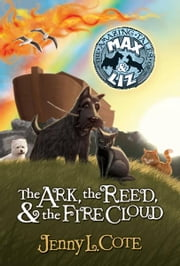 The Ark, the Reed, and the Fire Cloud ebook by Jenny L. Cote