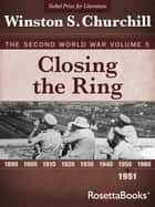 Closing the Ring - The Second World War, Volume 5 ebook by Winston S. Churchill