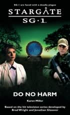 Stargate SG1-12: Do No Harm ebook by Karen Miller