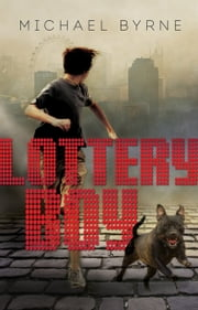 Lottery Boy ebook by Michael Byrne