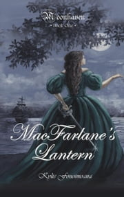Moonhaven Book One: MacFarlane's Lantern ebook by Kylie Fonoimoana