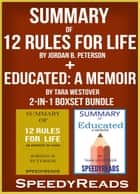 Summary of 12 Rules for Life: An Antidote to Chaos by Jordan B. Peterson + Summary of Educated: A Memoir by Tara Westover 2-in-1 Boxset Bundle ebook by SpeedyReads