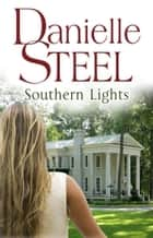 Southern Lights ebook by Danielle Steel