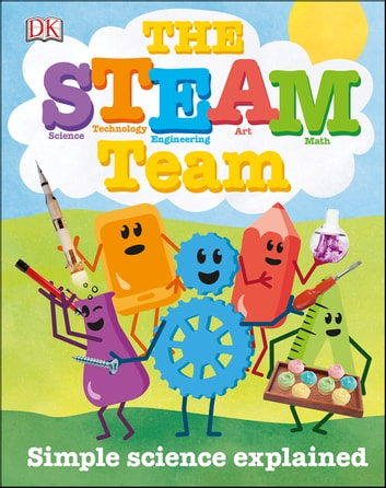 The STEAM Team - Simple Science Explained ebook by Lisa Burke