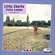 Little Charlie Visits London (Bilingual English-French) ebook by J.N. PAQUET