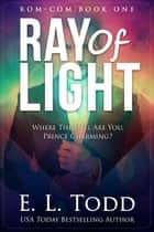 Ray of Light (Ray #1) ebook by E. L. Todd