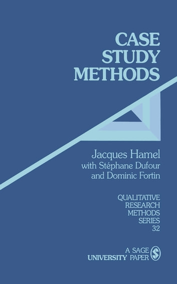 Case Study Methods ebook by Jacques Hamel,Stephane Dufour,Dominic Fortin