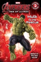 Marvel's Avengers: Age of Ultron: Hulk to the Rescue ebook by Adam Davis