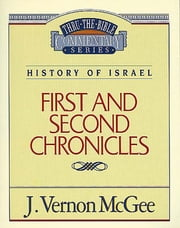 1 and 2 Chronicles - History of Israel (1 and 2 Chronicles) ebook by J. Vernon McGee