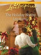 The Holiday Nanny ebook by Lois Richer