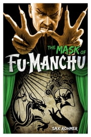 Fu-Manchu: The Mask of Fu-Manchu ebook by Sax Rohmer