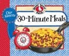 Our Favorite 30-Minute Meals Cookbook ebook by Gooseberry Patch