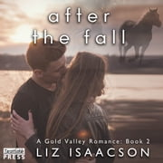 After the Fall - Gold Valley Romance Book 2 audiobook by Liz Isaacson