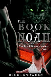 The Book Of Noah - The Black Books ebook by Bruce Snowden