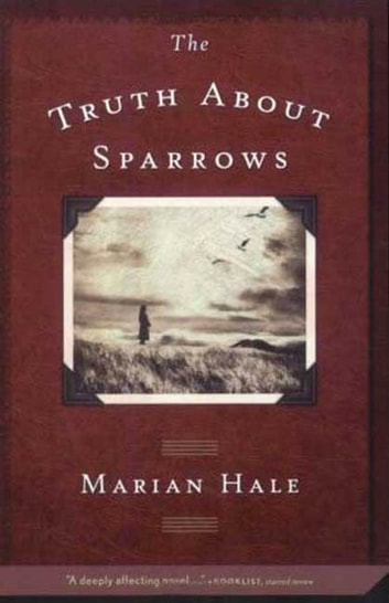 The Truth About Sparrows ebook by Marian Hale