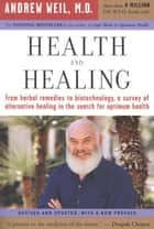 Health and Healing ebook by Andrew T. Weil M.D.