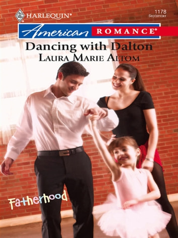 Dancing with Dalton (Mills & Boon Love Inspired) (Fatherhood, Book 15) ebook by Laura Marie Altom