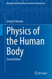 Physics of the Human Body ebook by Irving P. Herman