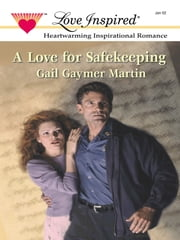 A Love for Safekeeping ebook by Gail Gaymer Martin
