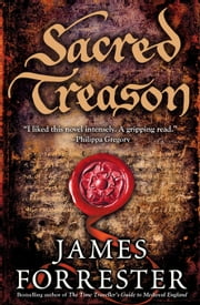 Sacred Treason ebook by James Forrester