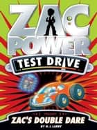 Zac Power Test Drive: Zac's Double Dare ebook by