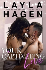 Your Captivating Love - The Bennett Family, #2 ebook by Layla Hagen